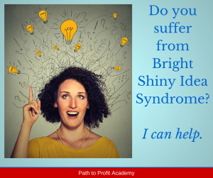 Bright Shiny Idea Syndrome