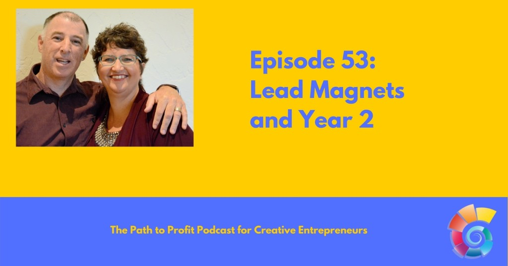 Episode 53- Lead Magnets and Year 2