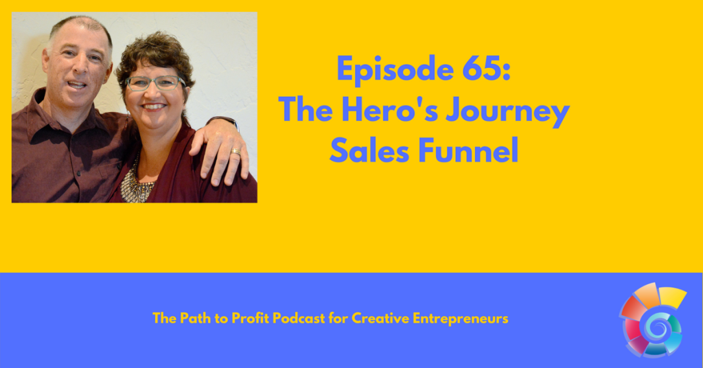 Episode 65- The Hero's Journey Sales Funnel