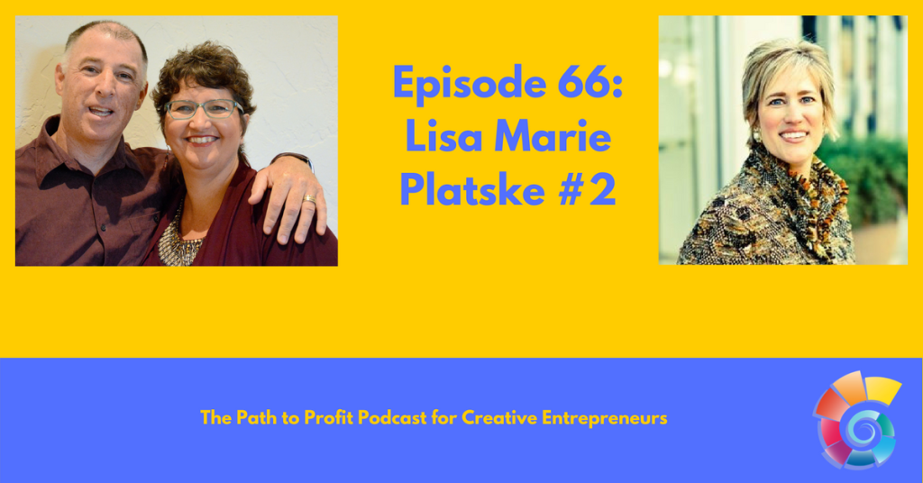 Episode 66- Lisa Marie Platske #2
